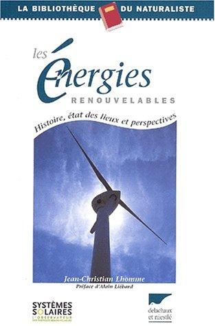 Les énergies renouvelables : Histoire, état des lieux et perspectives