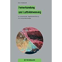 Fernerkundung und Luftbildmessung. für Forstwirtschaft, Vegetationskartierung und Landschaftsökologie