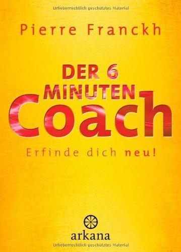 Buchseite und Rezensionen zu 'Der 6-Minuten-Coach: Erfinde dich neu' von Pierre Franckh