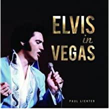 [ ELVIS IN VEGAS BY LICHTER, PAUL](AUTHOR)HARDBACK