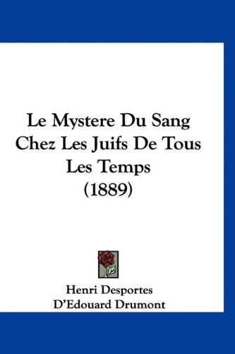 Le Mystere Du Sang Chez Les Juifs de Tous Les Temps (1889)