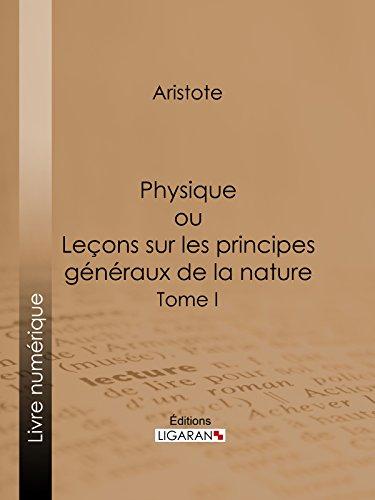 Physique: ou Leçons sur les principes généraux de la nature - Tome I