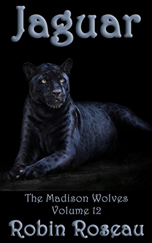 Jaguar (The Madison Wolves Book 12)