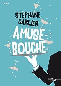 Amuse-bouche par Stéphane Carlier