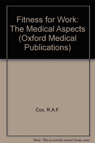 Fitness for Work: The Medical Aspects (Oxford Medical Publications)