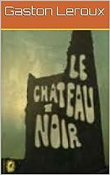Le château noir (Annoté)