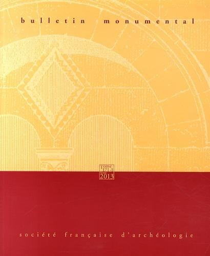 Bulletin monumental, N° 171-1, Mars 2013 : par Eliane Vergnolle