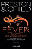 Fever - Schatten der Vergangenheit: Ein neuer Fall für Special Agent Pendergast (Droemer HC 10)
