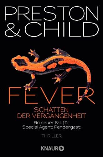 Fever - Schatten der Vergangenheit: Special Agent Pendergasts 10. Fall (Ein Fall für Special Agent Pendergast, Band 10)