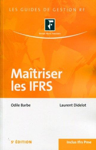 Maîtriser les IFRS. Inclus Ifrs Pme