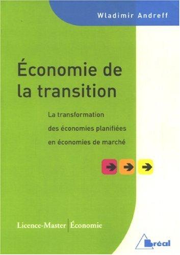 Economie de la transition : La transformation des économies planifiées en économies de marché