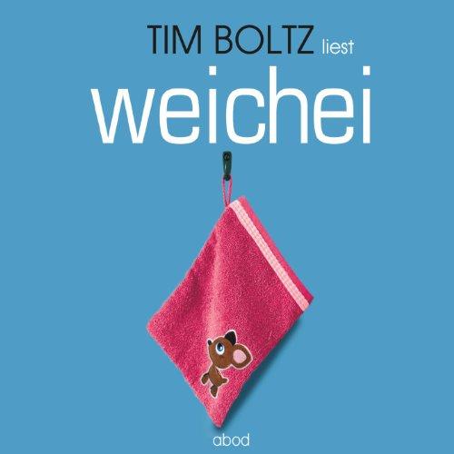 Buchseite und Rezensionen zu 'Weichei' von Tim Boltz