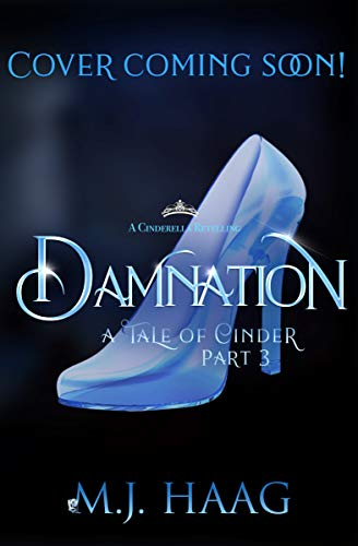 Damnation: A Cinderella Retelling (Tales of Cinder Book 3) (English Edition) (Shattered Glass Book)