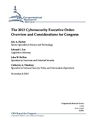 The 2013 Cybersecurity Executive Order: Overview and Considerations for Congress (English Edition)