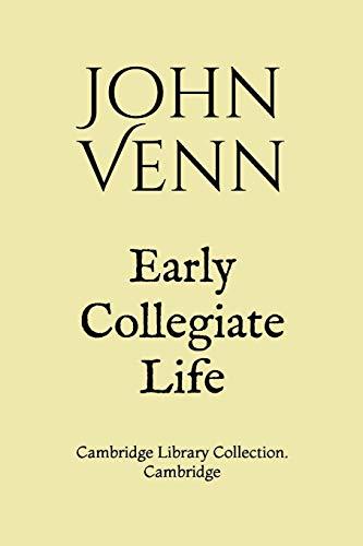 Early Collegiate Life: Cambridge Library Collection. Cambridge Collegiate Collection