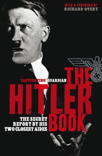 The Hitler Book: The Secret Report by His Two Closest Aides: Written by Henrik Eberle, 2006 Edition, (Reprint) Publisher: John Murray [Paperback]
