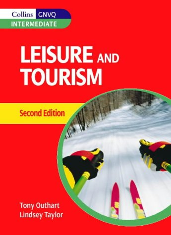Leisure and Tourism GNVQ – Leisure and Tourism for Intermediate GNVQ (Collins GNVQ: Intermediate) por Tony Outhart