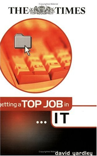 Getting a Top Job in Information Technology (Getting Top Job)
