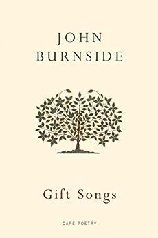 Gift Songs (Cape Poetry) by [Burnside, John]