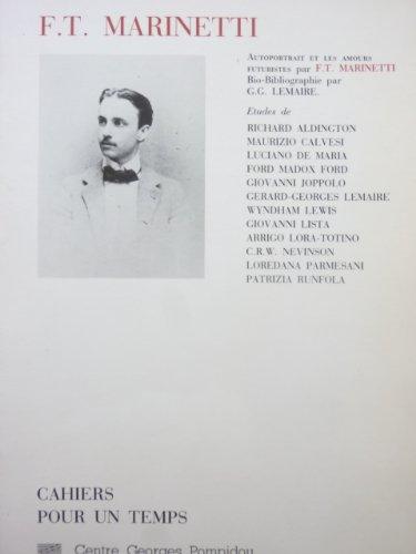 F. T. Marinetti : Autoportrait et les amours futuristes. Bio-Bibliographie par G. G. Lemaire