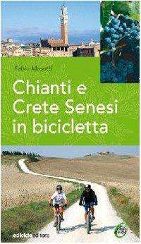 Chianti e Crete senesi in bicicletta (Cicloguide) por Fabio Masotti