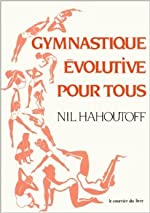 Gymnastique évolutive pour tous de Nil Hahoutoff ( 29 mars 1993 ) de Nil Hahoutoff