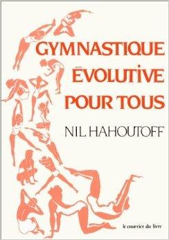 Gymnastique évolutive pour tous de Nil Hahoutoff ( 29 mars 1993 )