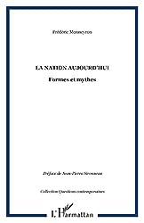 La nation aujourd'hui. formes et mythes