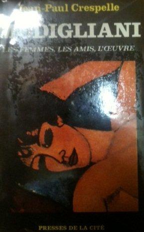Modigliani les femmes, les amis, l'oeuvre