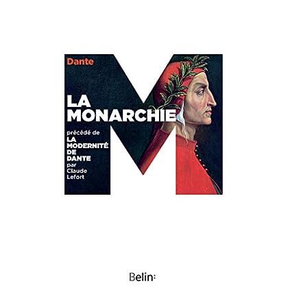 La Monarchie. précédé de La modernité de Dante (BIBLIO BELIN SC)