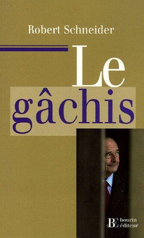 Le Gâchis