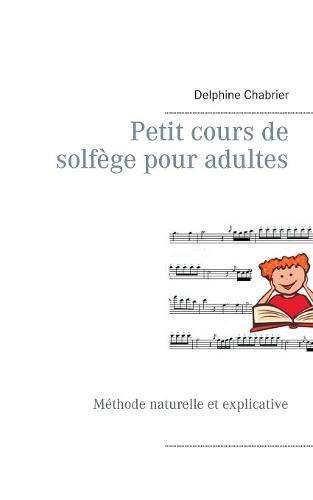 Petit cours de solfège pour adultes par Delphine Chabrier