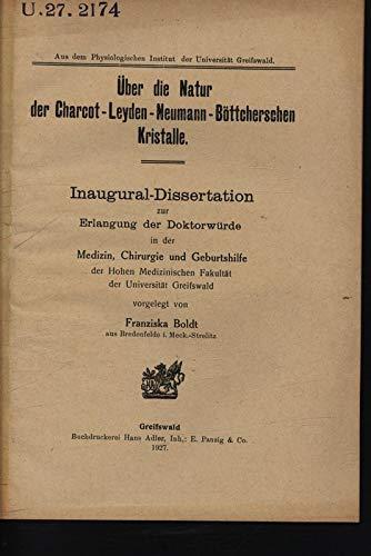 Über die Natur der Charcot-Leyden-Neumann-Böttcherschen Kristalle.