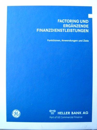 Factoring und ergänzende Finanzdienstleistungen. Funktionen, Anwendungen und Ziele