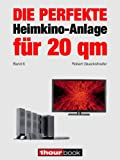 Die perfekte Heimkino-Anlage für 20 qm (Band 6): 1hourbook