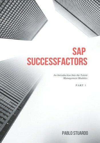 SAP SuccessFactors: An Introduction into the Talent Management Modules: Part 1