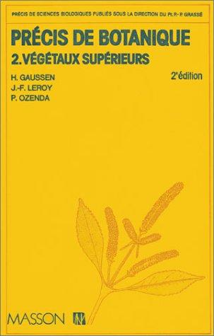 Précis de botanique Tome 2 : Végétaux supérieurs