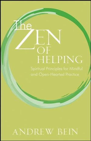 the-zen-of-helping-spiritual-principles-for-mindful-and-open-hearted-practice