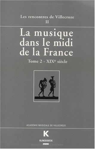 La Musique dans le midi de la France au XIXe siècle