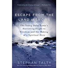 [ [ Escape from the Land of Snows: The Young Dalai Lama's Harrowing Flight to Freedom and the Making of a Spiritual Hero[ ESCAPE FROM THE LAND OF SNOWS: THE YOUNG DALAI LAMA'S HARROWING FLIGHT TO FREEDOM AND THE MAKING OF A SPIRITUAL HERO ] By Talty, Stephan ( Author )Feb-07-2012 Paperback ] ] By Talty, Stephan ( Author ) Feb - 2012 [ Paperback ]