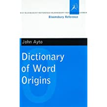 Dictionary of Word Origins (Bloomsbury reference)