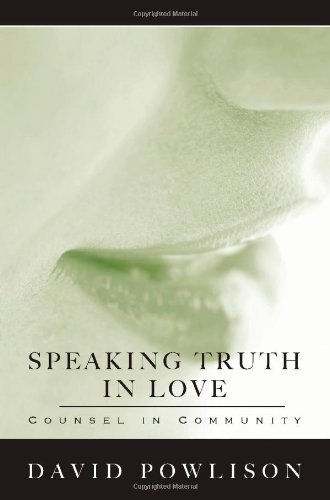 Speaking Truth In Love by David Powlison (2005-11-28)
