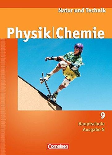 Natur und Technik - Physik/Chemie - Hauptschule - Ausgabe N: 9. Schuljahr - Schülerbuch
