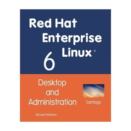 [(Red Hat Enterprise Linux 6: Desktop and Administration )] [Author: Richard Petersen] [Feb-2011]