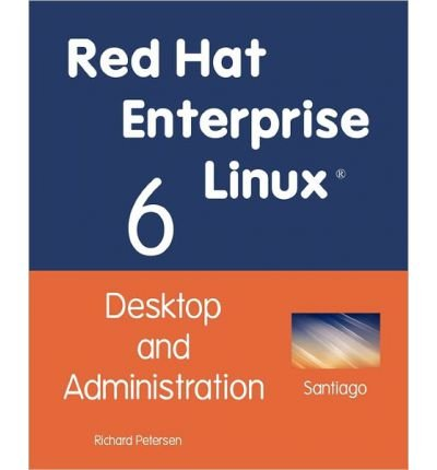 [(Red Hat Enterprise Linux 6: Desktop and Administration )] [Author: Richard Petersen] [Feb-2011] par Richard Petersen