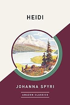 Heidi (AmazonClassics Edition) by [Spyri, Johanna]