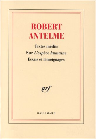 Robert Antelme, textes inédits sur