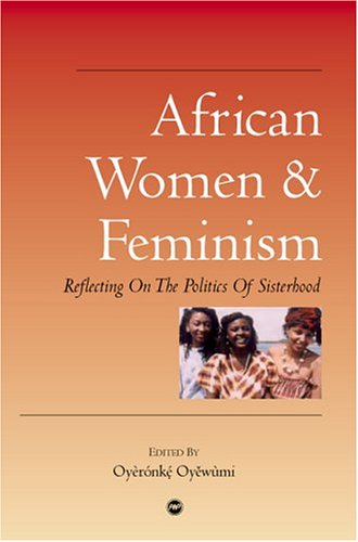 the invention of women: making an african sense of the western gender discourses essay Oyèrónkẹ́ oyěwùmí is a the invention of women: making an african sense of making an african sense of western gender discourses 386 avg.