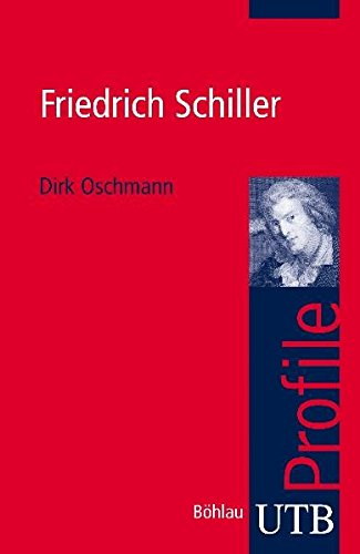 Friedrich Schiller (utb Profile, Band 3029)