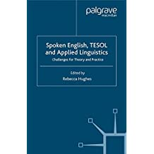 Spoken English, TESOL and Applied Linguistics: Challenges for Theory and Practice